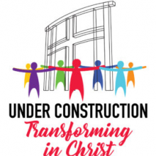 Under Construction Transforming In Christ